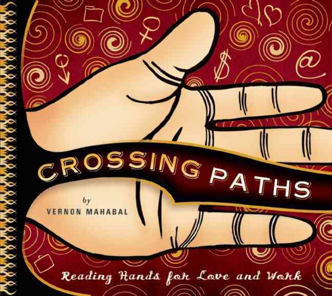 Crossing Paths: Reading Hands For Love And Work (Hardcover)