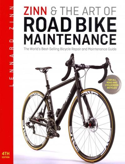 Zinn & the Art of Road Bike Maintenance: The World's Best-Selling Bicycle Repair and Maintenance Guide (Paperback)