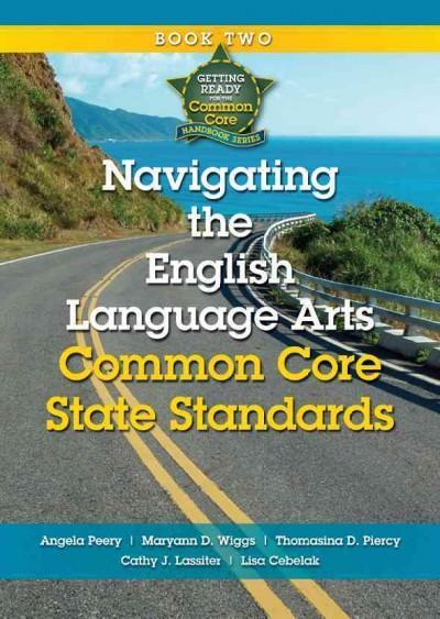 Navigating the English Language Arts Common Core State Standards (Paperback)