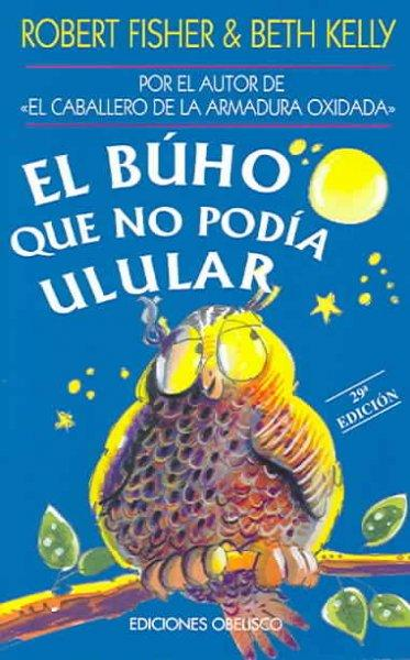 El Buho Que No Podia Ulular/ The Owl Who Didn't Give a Hoot (Paperback)