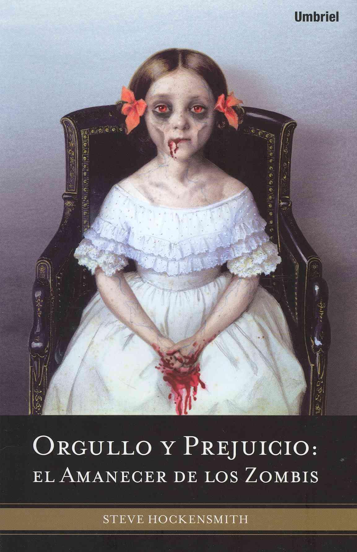 Orgullo y prejuicio / Pride and Prejudice and Zombies: El amanecer de los zombis / Dawn of the Dreadfuls (Paperback)