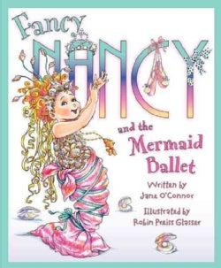 Fancy Nancy and the Mermaid Ballet (Hardcover)