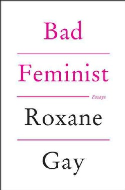 Bad Feminist (Paperback)