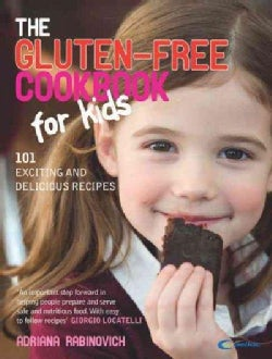 The Gluten-Free Cookbook for Kids: 101 Exciting and Delicious Recipes (Paperback)