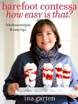 Barefoot Contessa How Easy Is That?: Fabulous Recipes & Easy Tips (Hardcover)