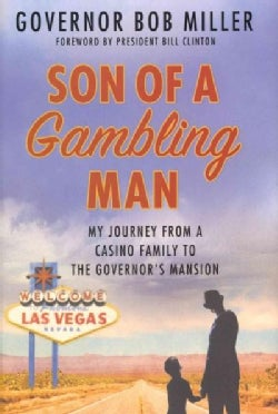Son of a Gambling Man: My Journey from a Casino Family to the Governor's Mansion (Hardcover)