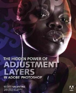 The Hidden Power of Adjustment Layers in Adobe Photoshop (Paperback)