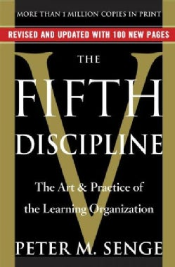 The Fifth Discipline: The Art & Practice of the Learning Organization (Paperback)