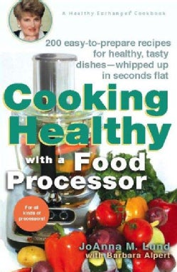 Cooking Healthy With a Food Processor: A Healthy Exchanges Cookbook (Paperback)
