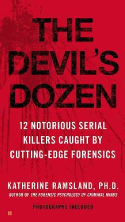 The Devil's Dozen: 12 Notorious Serial Killers Caught by Cutting-Edge Forensics (Paperback)