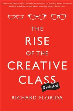 The Rise of the Creative Class - Revisited (Paperback)