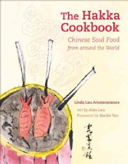 The Hakka Cookbook: Chinese Soul Food from Around the World (Hardcover)