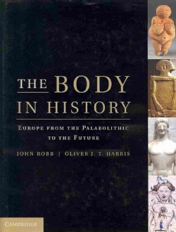 The Body in History: Europe from the Palaeolithic to the Future (Hardcover)