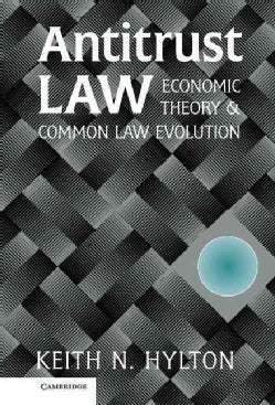 Antitrust Law: Economic Theory and Common Law Evolution (Hardcover)