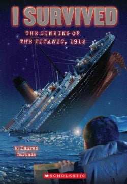 I Survived the Sinking of the Titanic, 1912 (Paperback)