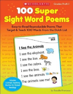 100 Super Sight Word Poems, Grades PreK-1: Easy-to-Read Reproducible Poems That Target & Teach 100 Words from the... (Paperback)