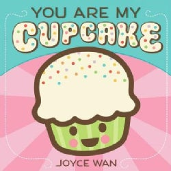 You Are My Cupcake (Board book)