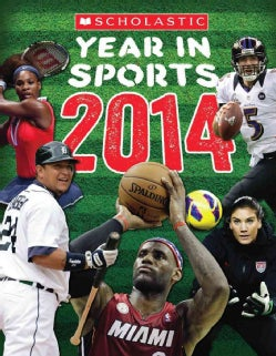 Scholastic Year in Sports 2014 (Paperback)