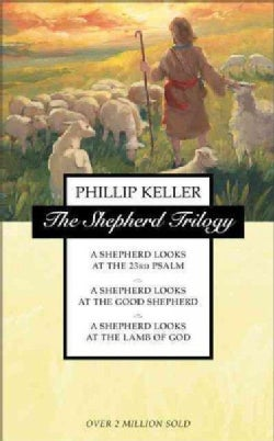 The Shepherd Trilogy: A Shepherd Looks at the 23rd Psalm / A Shepherd Looks at the Good Shepherd / A Shepherd Loo... (Paperback)