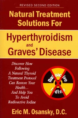 Natural Treatment Solutions for Hyperthyroidism and Graves' Disease (Paperback)