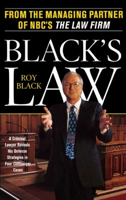 Black's Law: A Criminal Lawyer Reveals His Defense Strategies in Four Cliffhanger Cases (Paperback)