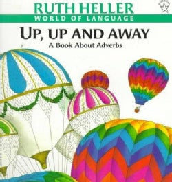 Up, Up and Away: A Book About Adverbs (Paperback)
