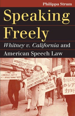 Speaking Freely: Whitney V. California and American Speech Law (Paperback)
