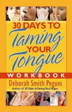 30 Days to Taming Your Tongue Workbook (Paperback)