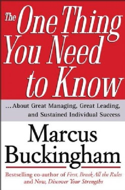 The One Thing You Need To Know: About Great Managing, Great Leading, And Sustained Individual Success (Hardcover)