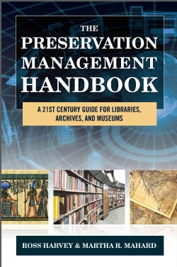 The Preservation Management Handbook: A 21st-Century Guide for Libraries, Archives, and Museums (Hardcover)