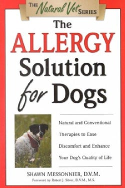 The Allergy Solution for Dogs: Natural and Conventionale Therapies to Ease Discomfort and Enhance Your Dog's Qual... (Paperback)