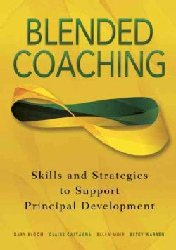 Blended Coaching: Skills and Strategies to Support Principal Development (Paperback)