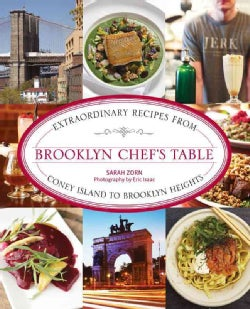 Brooklyn Chef's Table: Extraordinary Recipes from Coney Island to Brooklyn Heights (Hardcover)