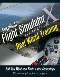 Microsoft Flight Simulator X for Pilots: Real-World Training (Paperback)