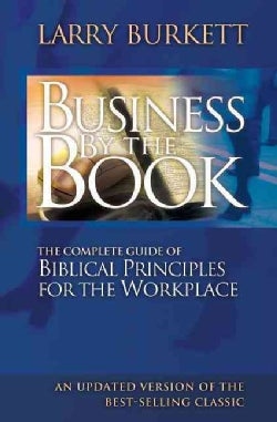 Business by the Book: The Complete Guide of Biblical Principles for the Workplace (Paperback)