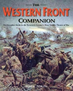 The Western Front Companion: The Complete Guide to How the Armies Fought for Four Devastating Years, 1914-1918 (Hardcover)
