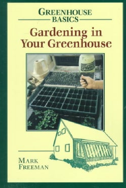 Gardening in Your Greenhouse (Paperback)