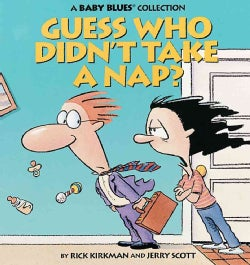 Guess Who Didn't Take a Nap?: A Baby Blues Collection (Paperback)
