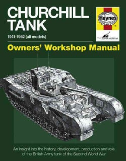 Churchill Tank 1941-1956 (All Models): An Insight into owning, operating and maintaining Britain's Churchill tan... (Hardcover)
