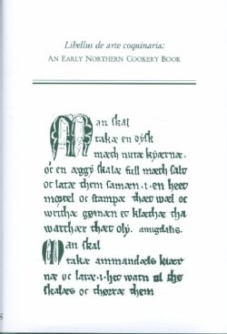Libellus De Arte Coquinaria: An Early Northern Cookery Book (Hardcover)