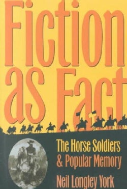 Fiction As Fact: The Horse Soldiers and Popular Memory (Paperback)