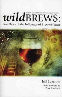Wild Brews: Beer Beyond the Influence of Brewer's Yeast (Paperback)