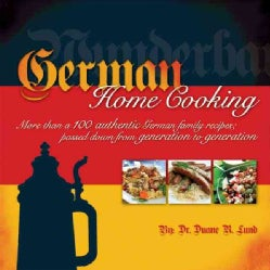 German Home Cooking: More Than 100 Authentic German Families Recipes: Passed Down from Generation to Generation (Paperback)