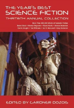 The Year's Best Science Fiction: Thirtieth Annual Collection (Hardcover)