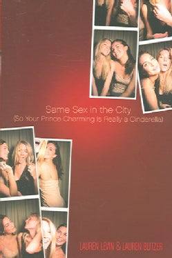 Same Sex in the City: So Your Prince Charming Is Really a Cinderella (Paperback)