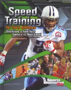 Speed Training for Teen Athletes: Exercises to Take Your Game to the Next Level (Hardcover)