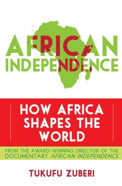 African Independence: How Africa Shapes the World (Hardcover)
