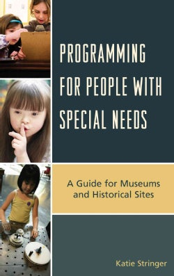Programming for People with Special Needs: A Guide for Museums and Historic Sites (Hardcover)