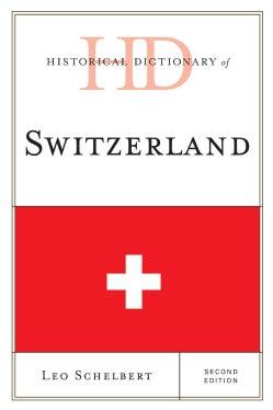 Historical Dictionary of Switzerland (Hardcover)