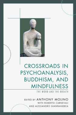 Crossroads in Psychoanalysis, Buddhism, and Mindfulness: The Word and the Breath (Paperback)